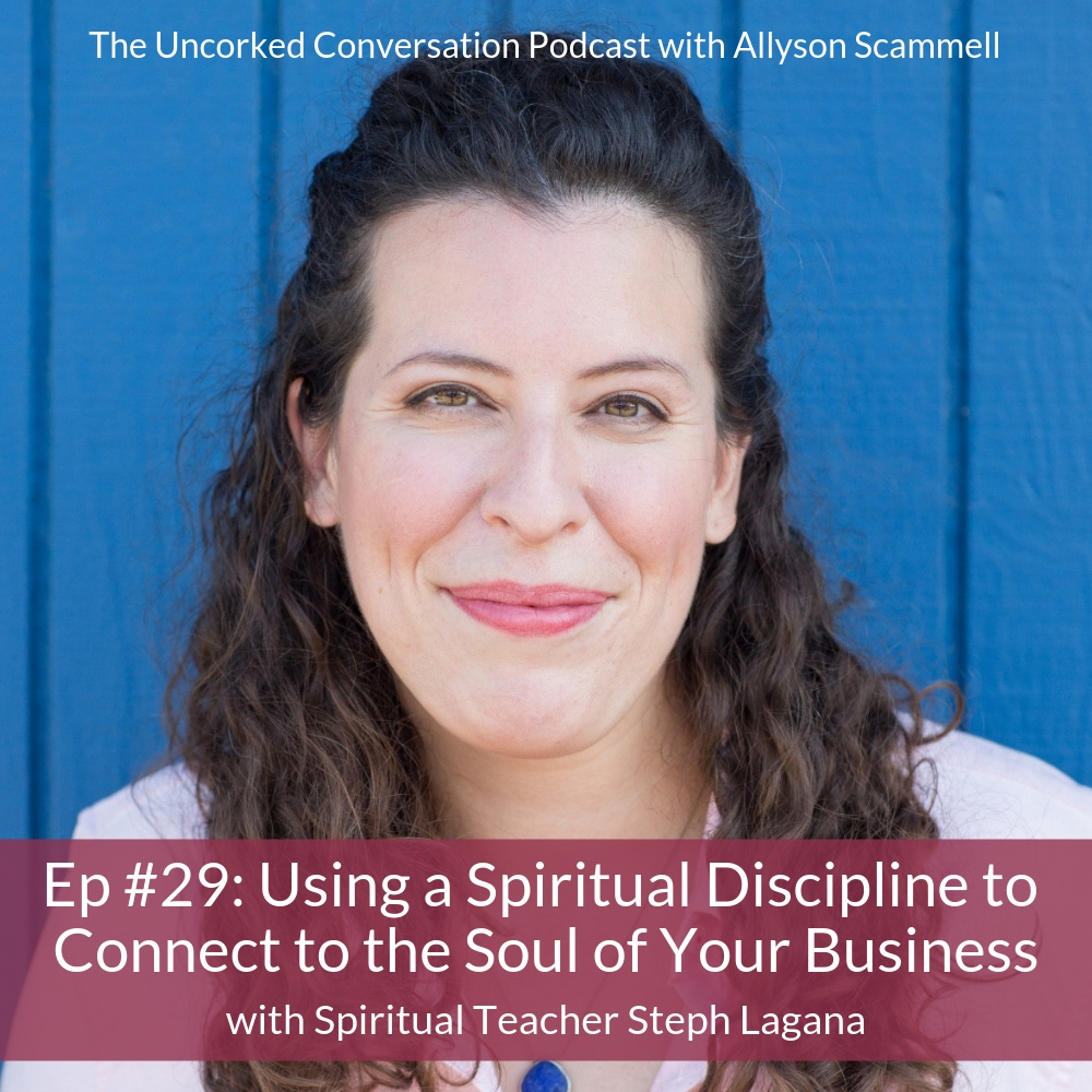 Ep #29: Using a Spiritual Discipline to Connect to the Soul of Your Business