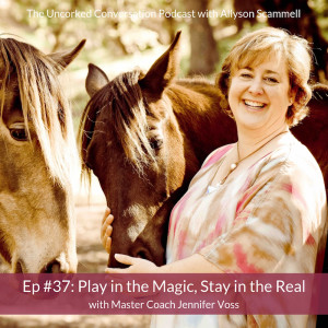 Ep #37: Play in the Magic, Stay in the Real