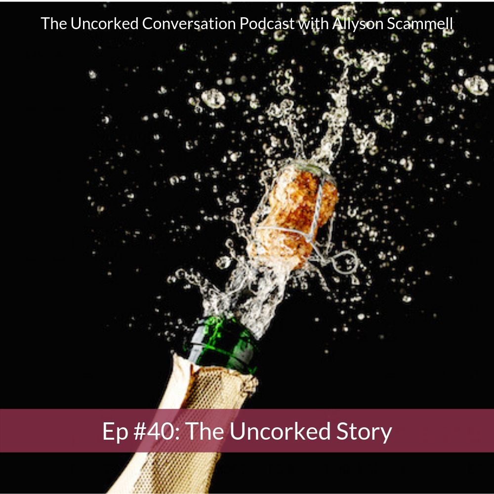 Ep #40: The Uncorked Story