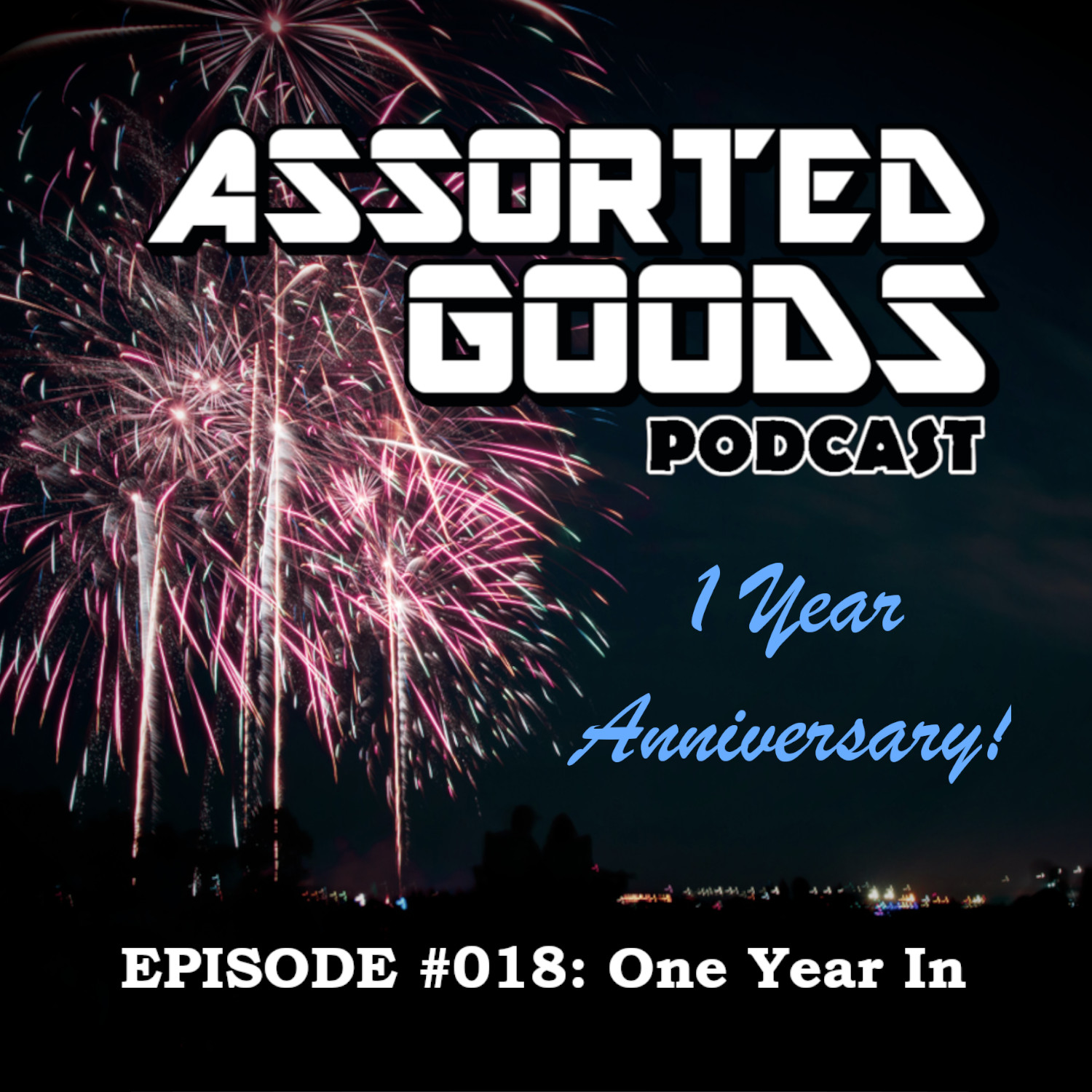 #018: One Year In (Anniversary Episode)