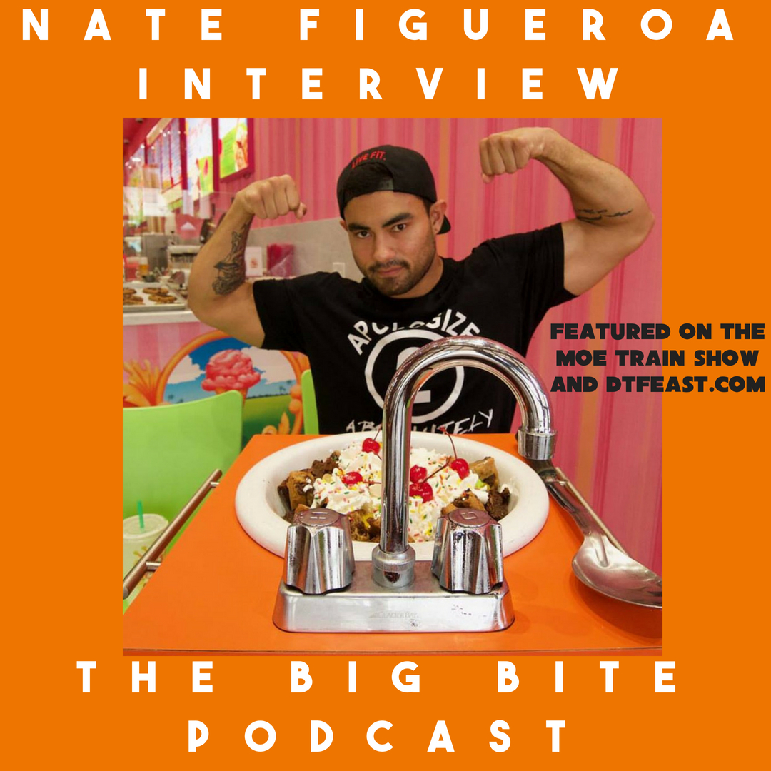 Nate Figueroa Interview on The Big Bite Podcast (hosted by Joshua Hockett) - Featured on The Moe Train Show