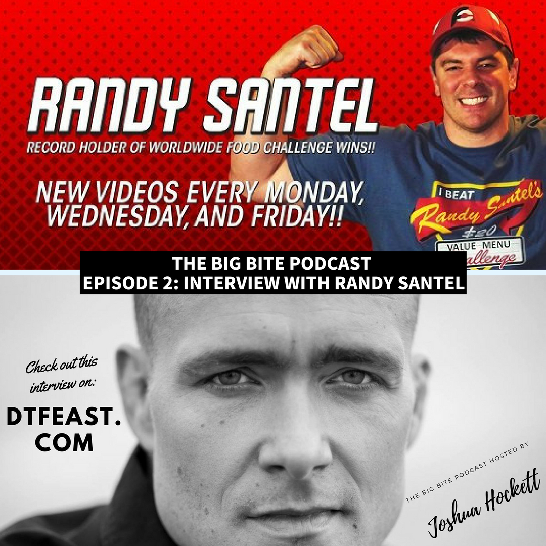 Randy Santel (FoodChallenges.com) Interviewed on The Big Bite Podcast - Hosted By Joshua Hockett
