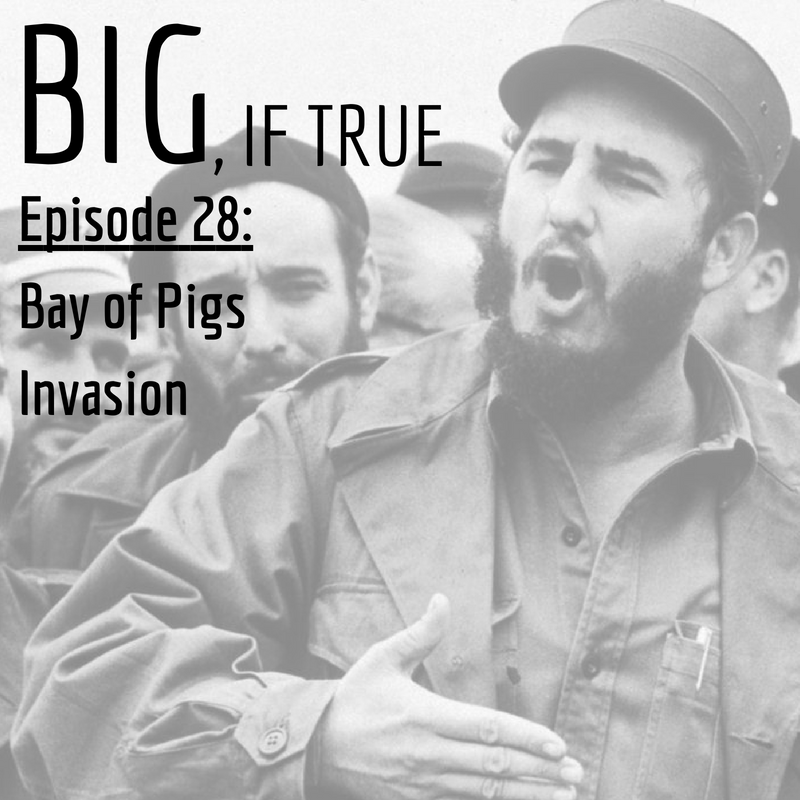 E28: Bay of Pigs Invasion