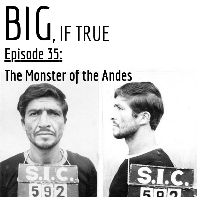 E35: The Monster of the Andes