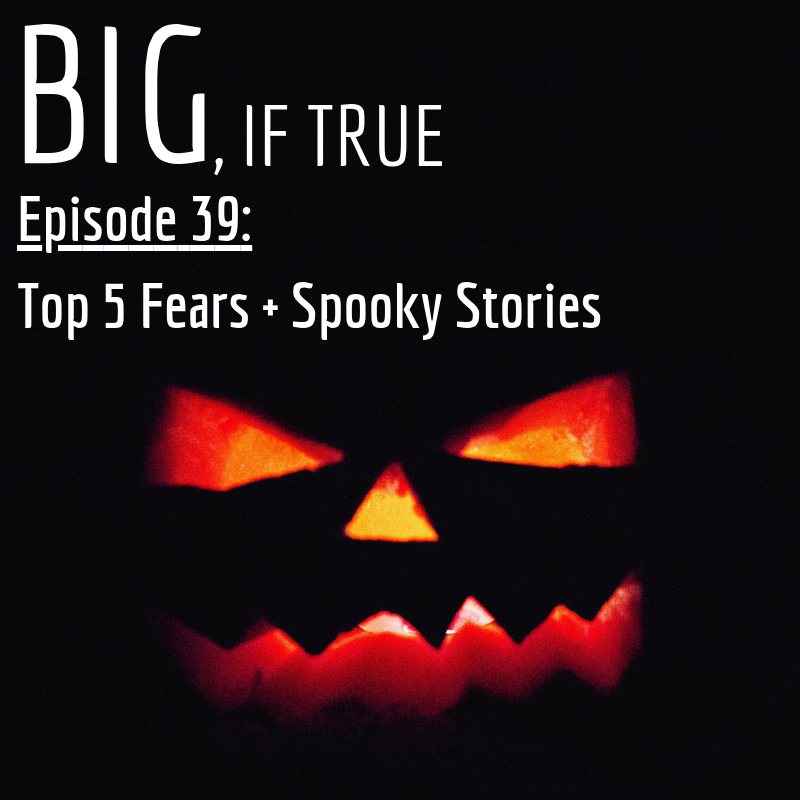 E39: Top 5 Fears + Spooky Stories (feat. Cole Fournier)