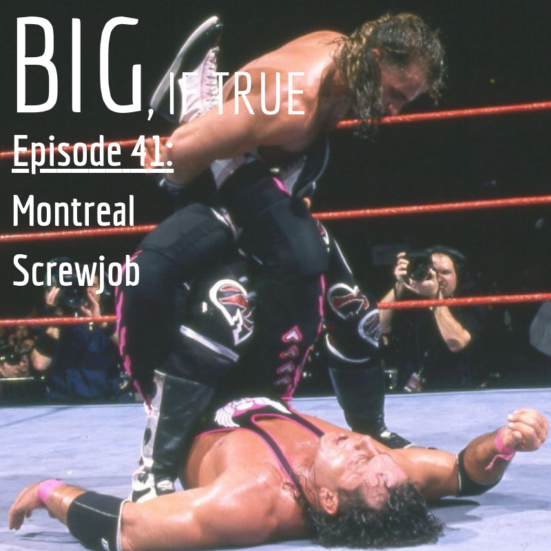 E41: The Montreal Screwjob (feat. Adam Contant)