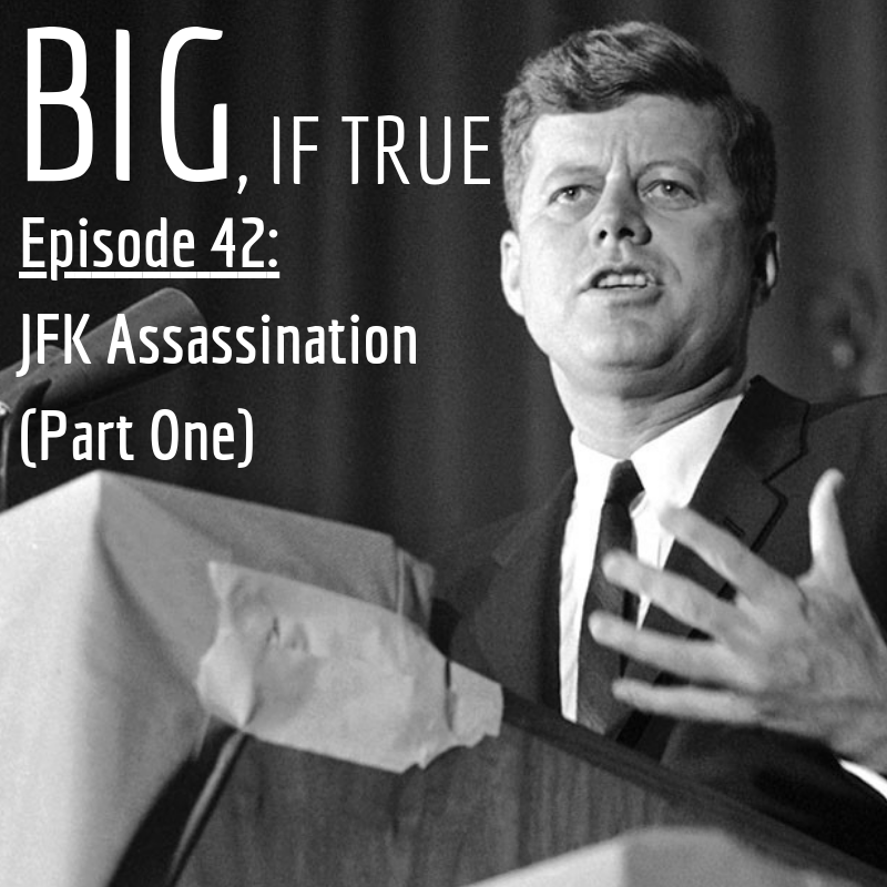E42: JFK Assassination (Part One)