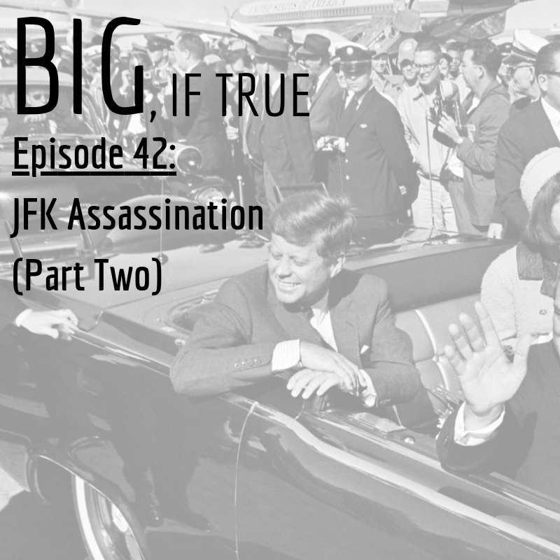 E42: JFK Assassination (Part Two)