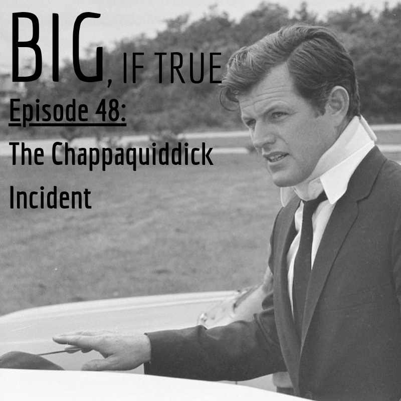 E48: The Chappaquiddick Incident