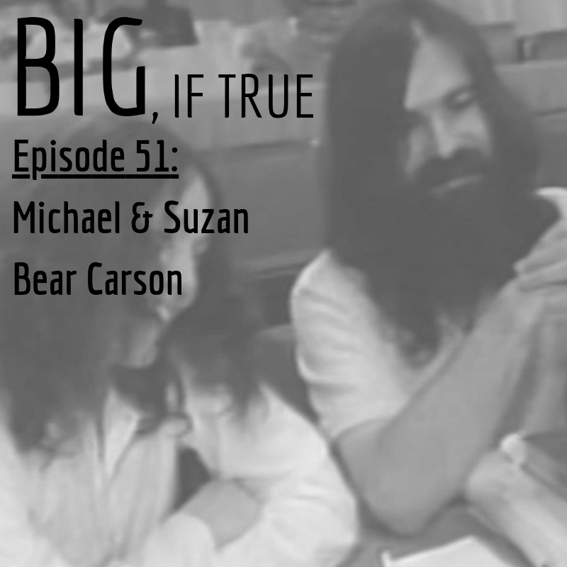 E51: Michael and Suzan Bear Carson
