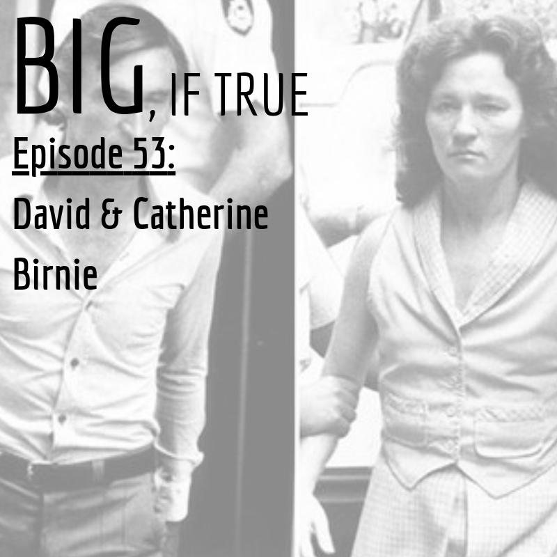 E53: David and Catherine Birnie