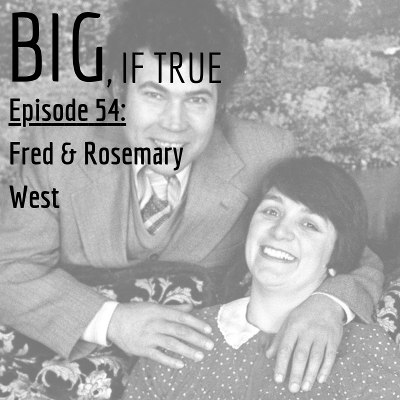 E54: Fred and Rosemary West