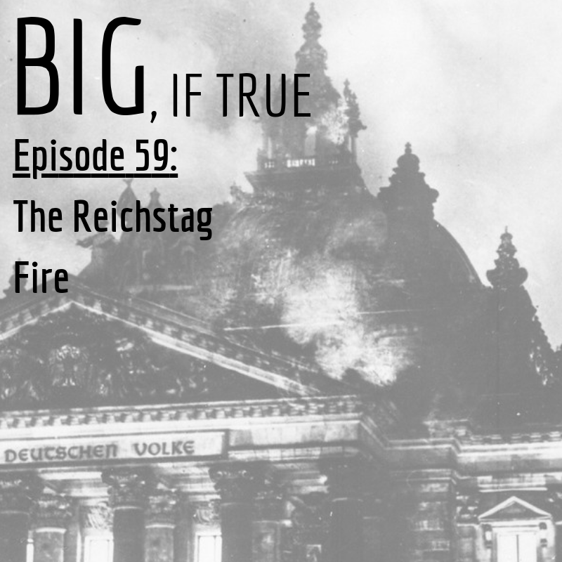 E59: The Reichstag Fire