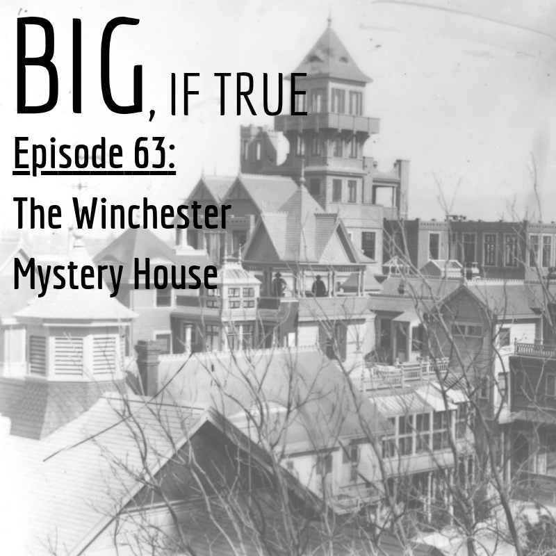 E63: The Winchester Mystery House