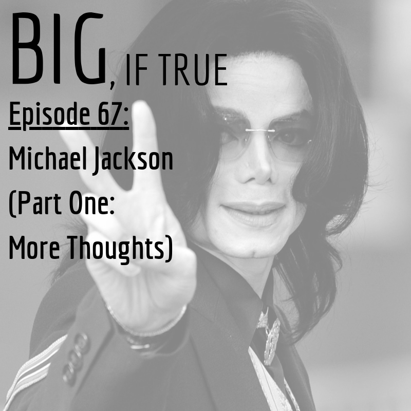 E67: Michael Jackson (Part One: More Thoughts)