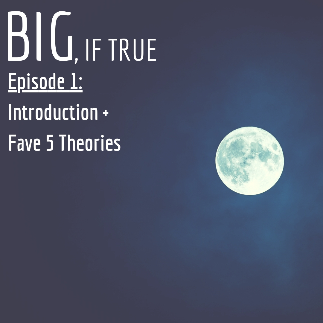 E1: Introduction + Fave 5 Theories