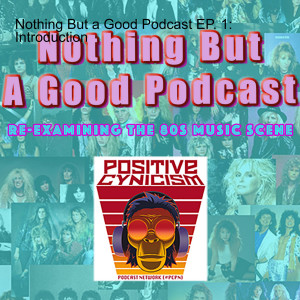 Nothing But a Good Podcast EP. 1: Introduction