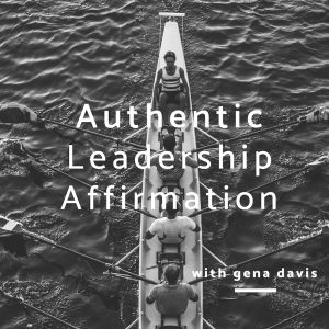 Daily Affirmation for Authentic Leadership with Gena Davis