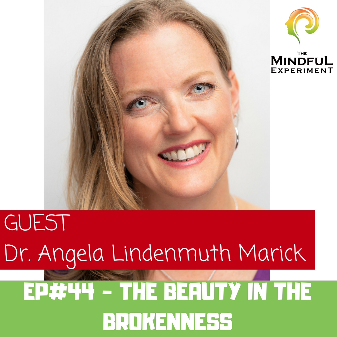EP#44 - The Beauty in the Brokenness