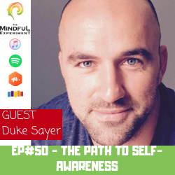 EP#50 - The Path to Self-Awareness
