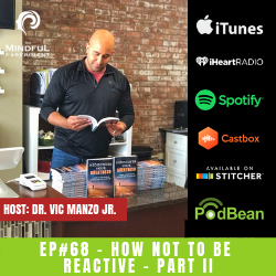 EP#68 - How Not To Be Reactive - Part II