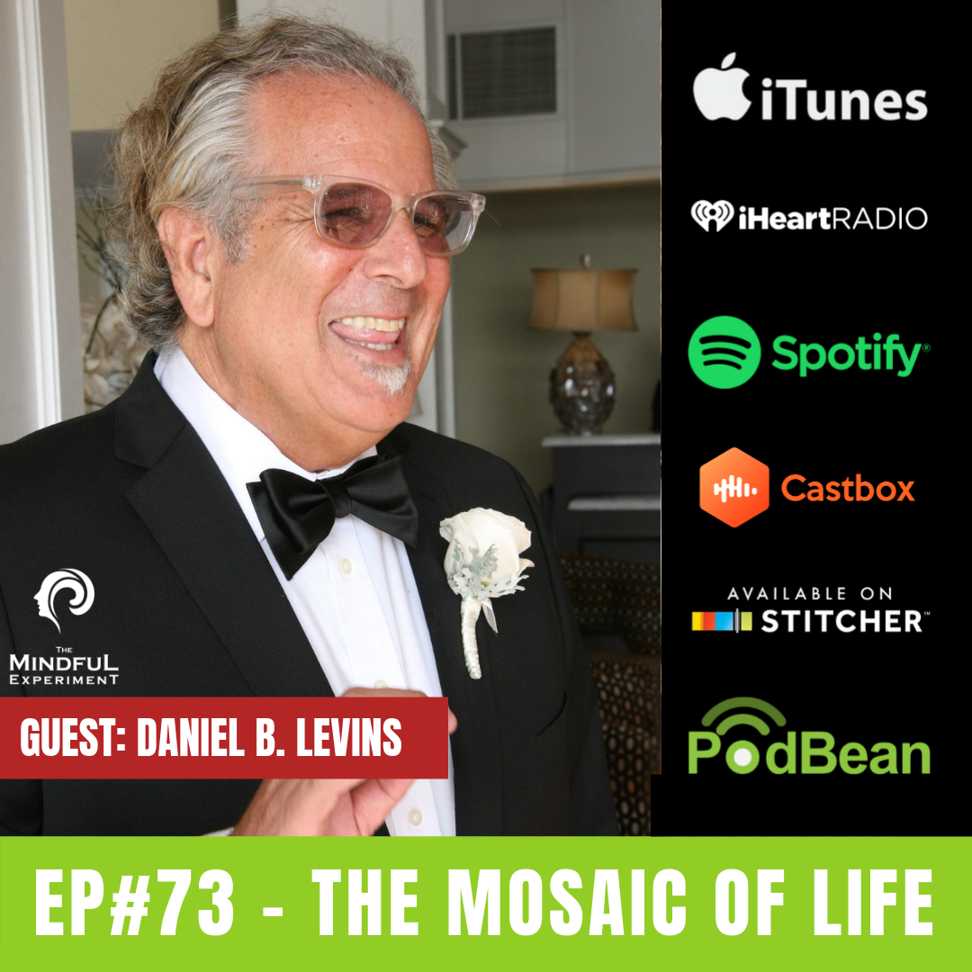 EP#73 - The Mosaic of Life