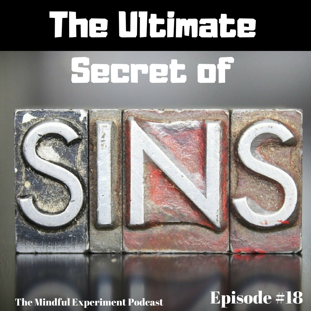 EP#18 - The Ultimate Secret of Sins