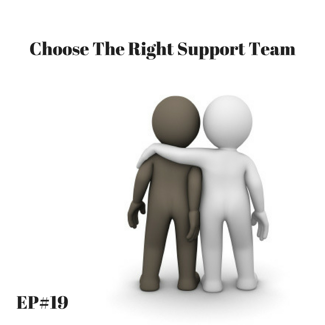 EP#19 - Why It Is Crucial to Select Wisely About A Support System