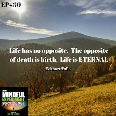 EP#30 - The Inevitable Truth of Physical Life