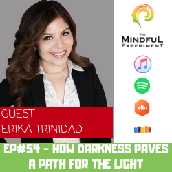 EP#54 - Darkness Paving a Path for the Light