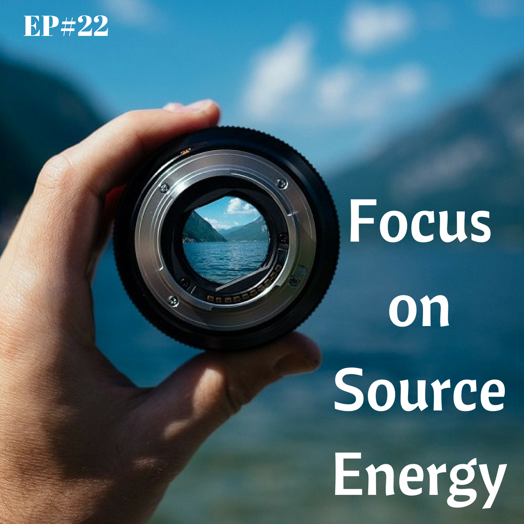 EP#22 - What You Focus On, Creates Your Life