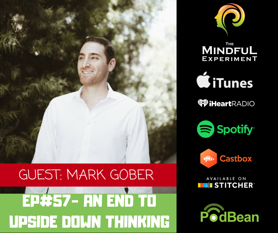 EP#57: An End to Upside Down Thinking