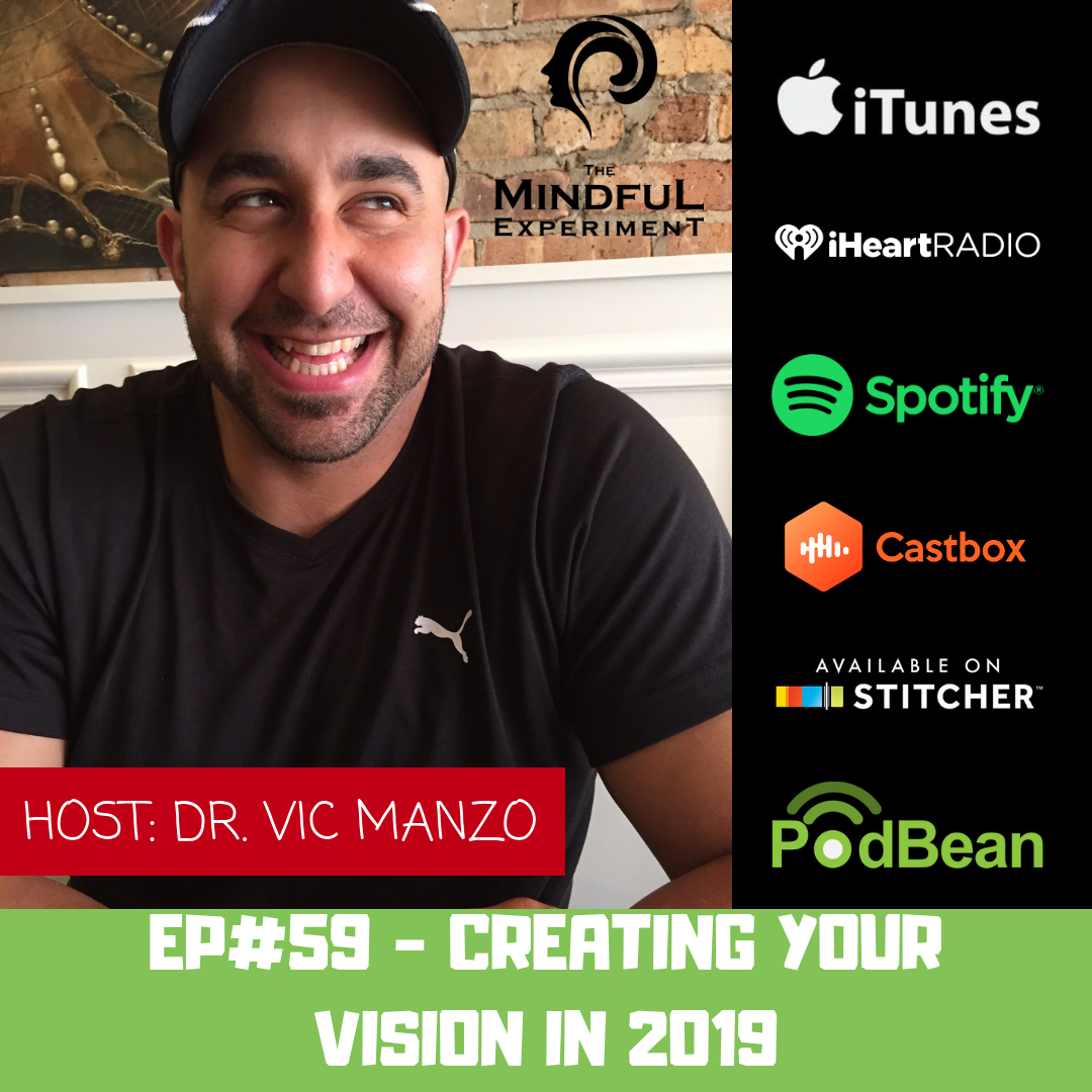 EP#59 - Creating Your Vision in 2019