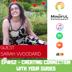 EP#52 - Creating A Connection with Your Guides