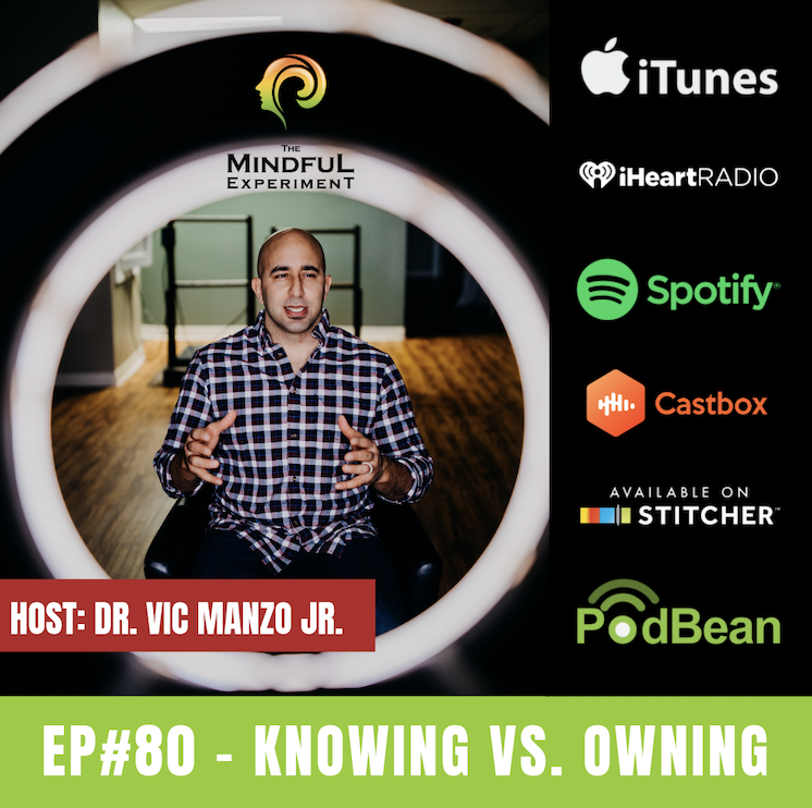 EP#80 - Knowing vs Owning