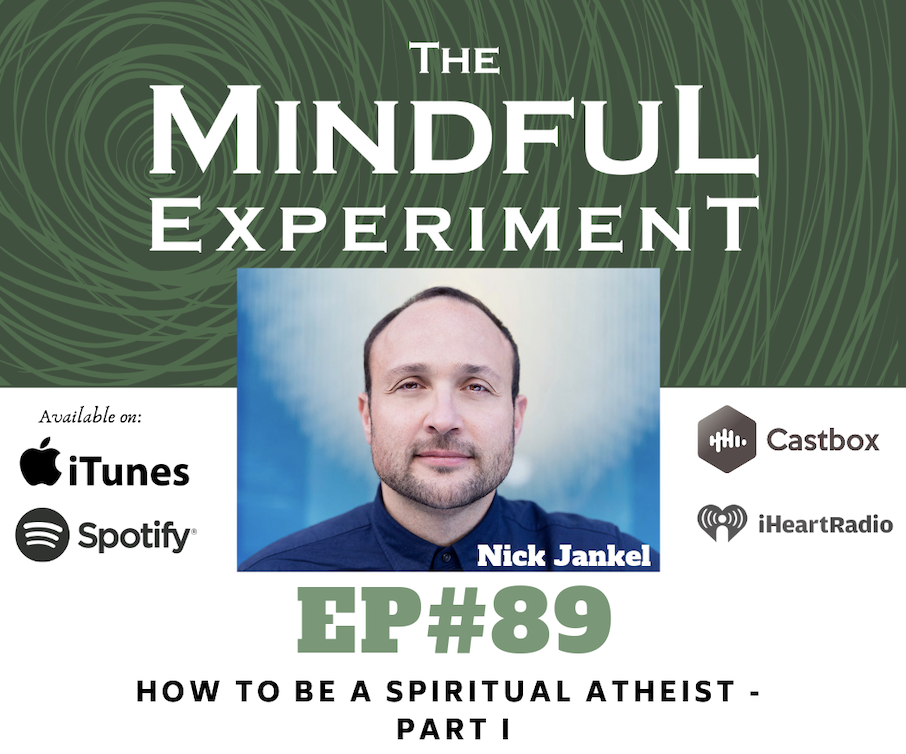 EP89 - How to Be a Spiritual Atheist - Part I