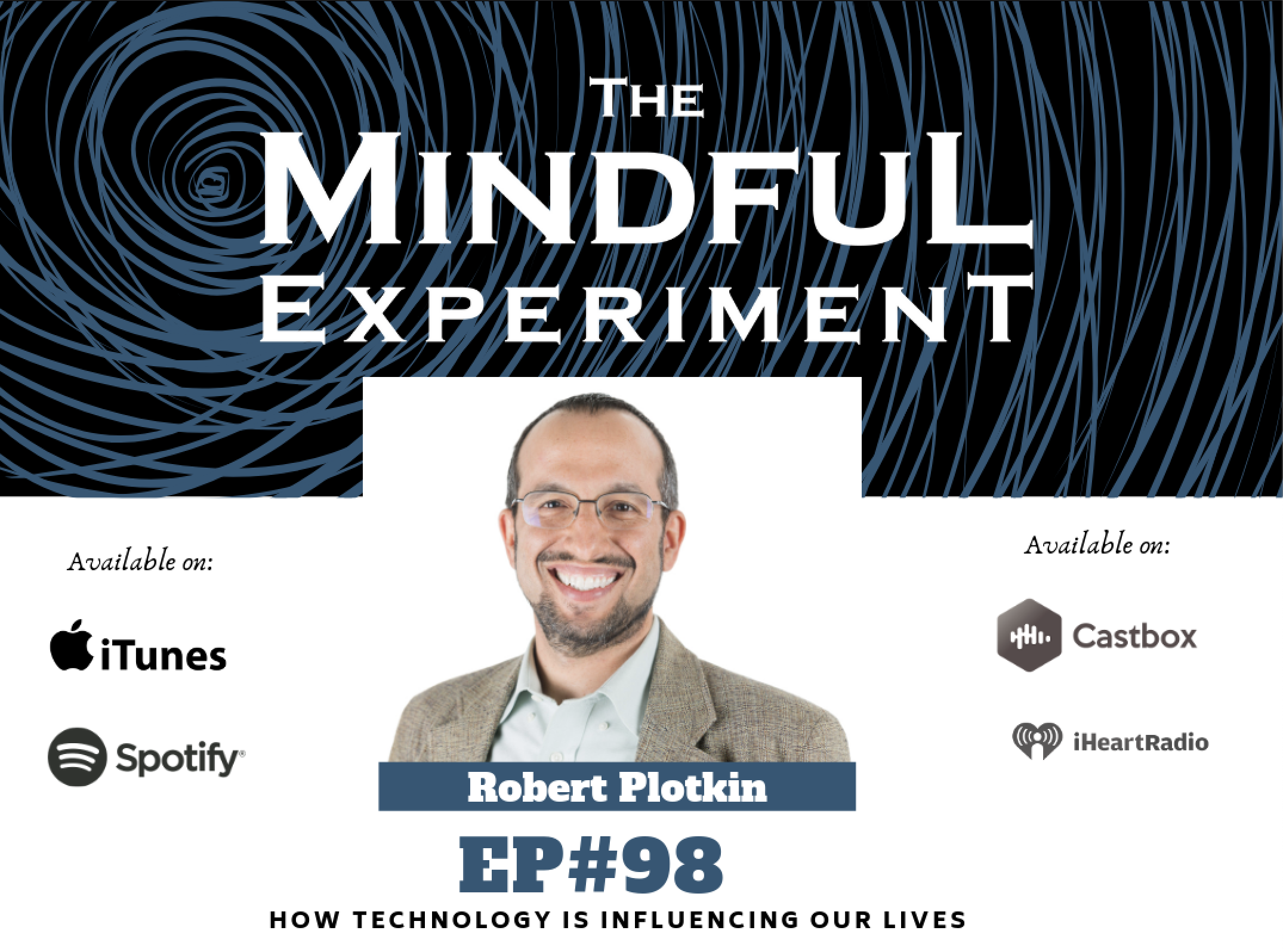 EP#98 - How Tech is Influencing Our Lives, Part I
