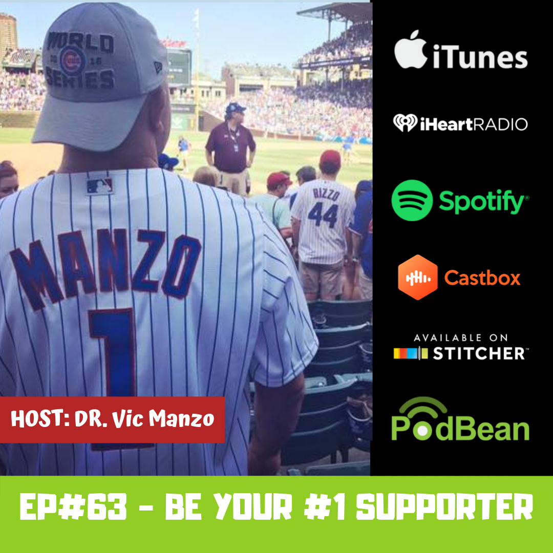 EP#63 - Be Your #1 Supporter