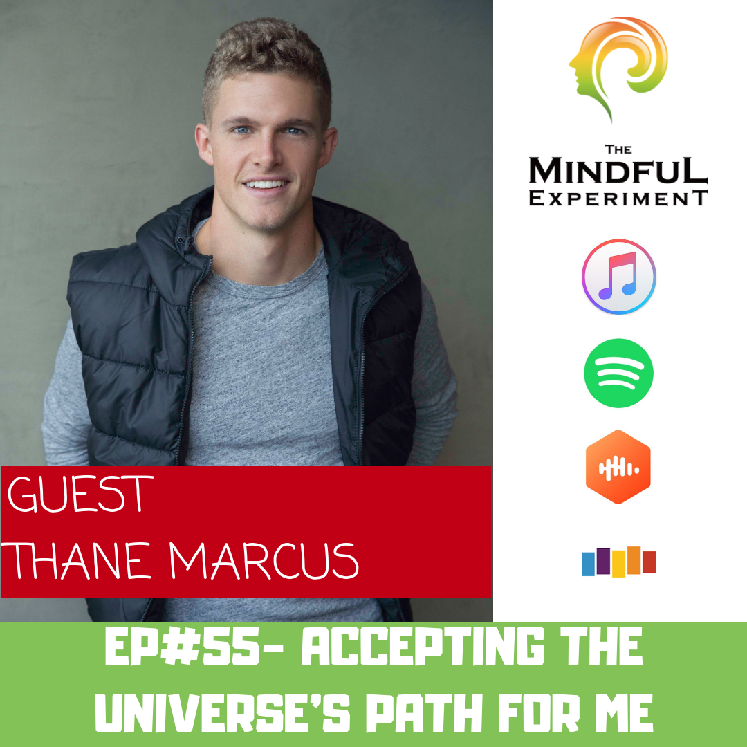 EP#55 - Accepting the Universe's Path
