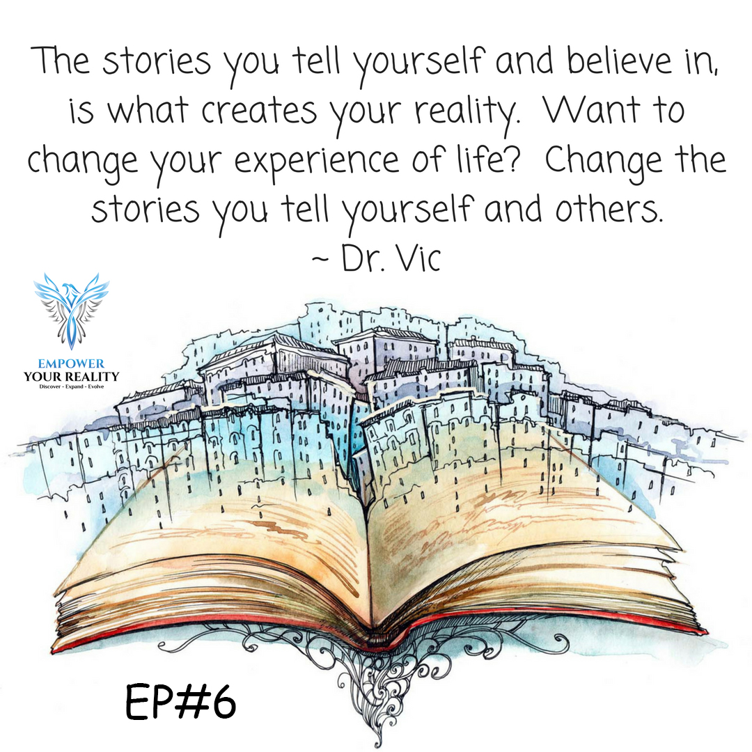 EP#6 - What Stories Are You Believing In?