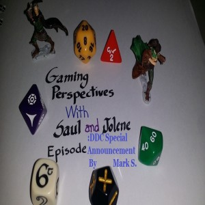 Gaming Perspectives with Saul and Jolene Bonus Episode: DDC Special Announcement by Mark S.
