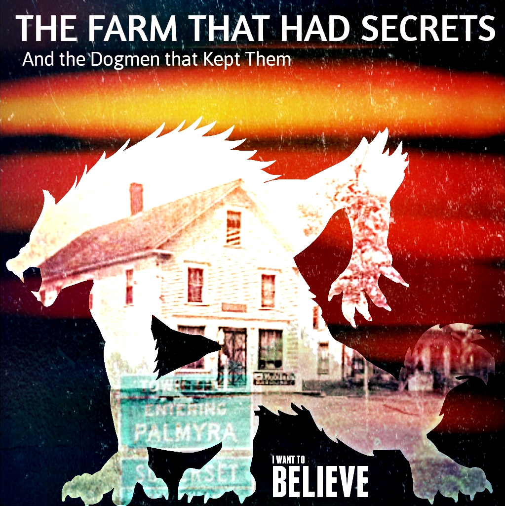 S2 E8 - The Farm that Had Secrets (and the Dogmen that kept them)