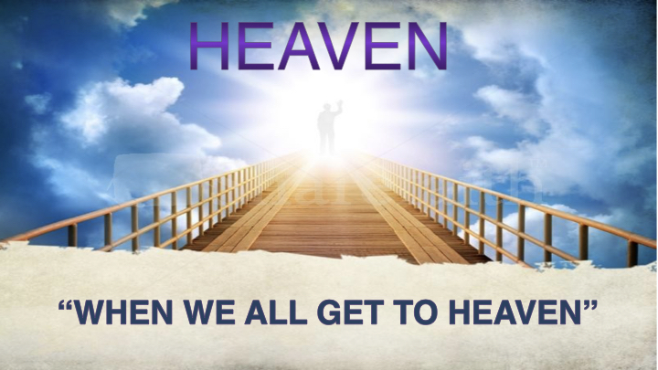 Heaven - When We All Get To Heaven