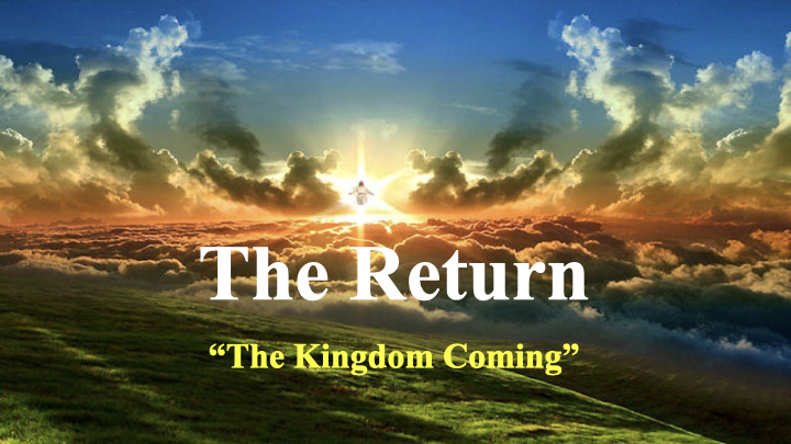 The Return - The Kingdom Coming Pt. 5