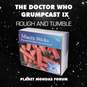 Doctor Who: The Doctor Who Grumpcast IX - Rough and Tumble