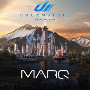 MarQ _ Dreamstate Vancouver