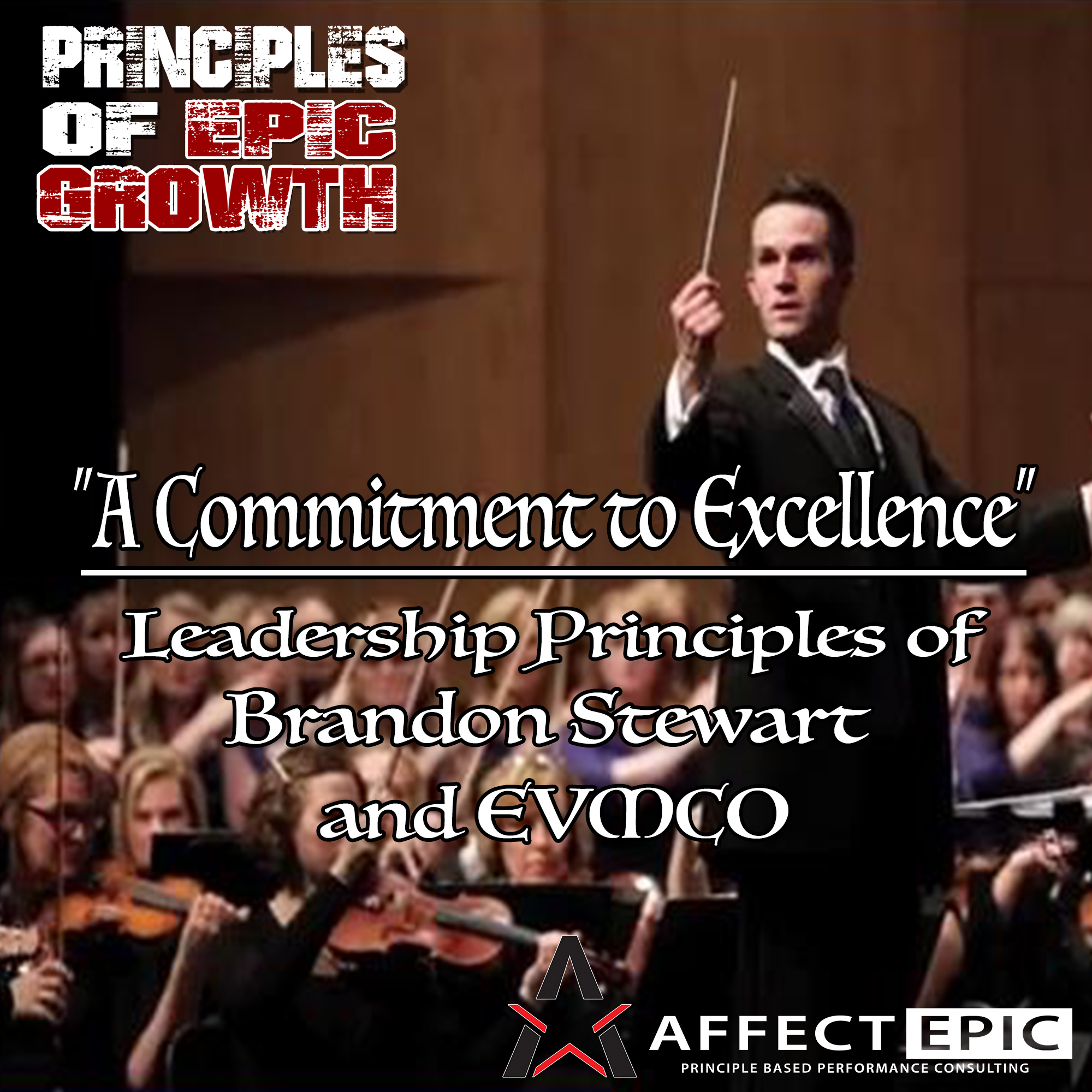Orchestrating Excellence: Superb Leadership Principles Demonstrated by Brandon Stewart and EVMCO