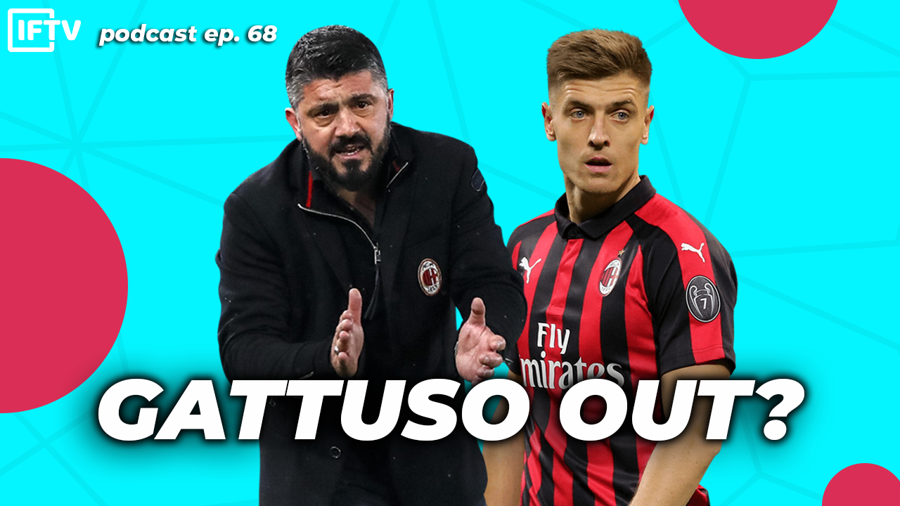 SHOULD AC MILAN SACK GATTUSO? Serie A Podcast #68