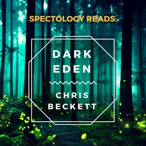 13.2: Dark Eden post-read w/ Kevin Kelsey: From Stories to Legends to Myths to Religion.