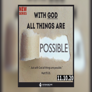 With God All Things Are Possible (New series) - Pastor Steve Olivier